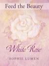 White Rose by Sophie Lumen